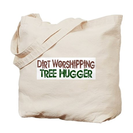 Dirt Worshipping Tree Hugger Tote Bag
