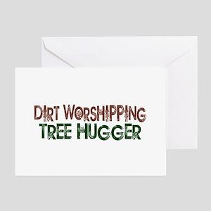 Dirt Worshipping Tree Hugger Greeting Card