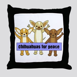 Chihuahuas For Peace Throw Pillow