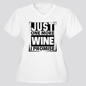 Just One More Wine I Promise Plus Size T-Shirt
