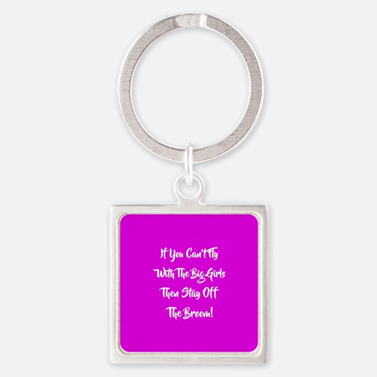IF YOU CAN'T FLY... Keychains