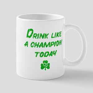 Drink Like An Irish today Mugs