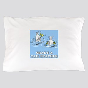 Shake a Tail Feather Pillow Case