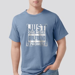Just One More Girlfriend I Promise T-Shirt