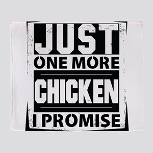 Just One More Chicken I Promise Throw Blanket
