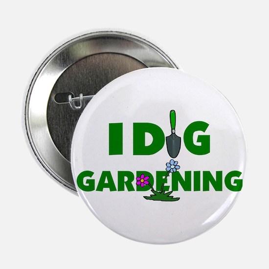 """I Dig Gardening 2.25"""" Button"""