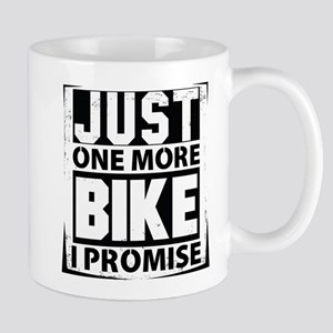 Just One More Bike I Promise Mugs