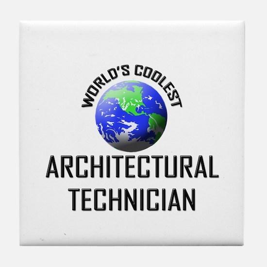 World's Coolest ARCHITECTURAL TECHNICIAN Tile Coas