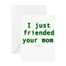 Friended Your Mom Greeting Card