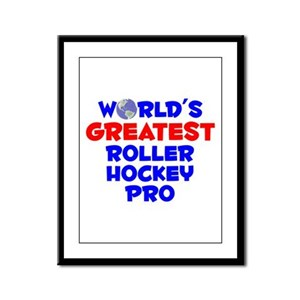 World's Greatest Rolle.. (A) Framed Panel Print
