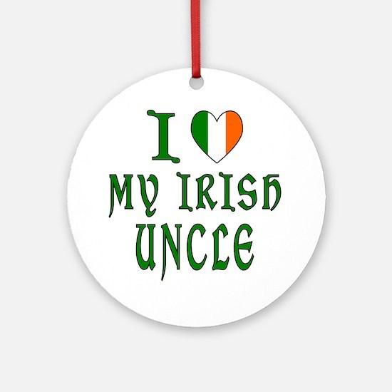 I Love My Irish Uncle Ornament (Round)