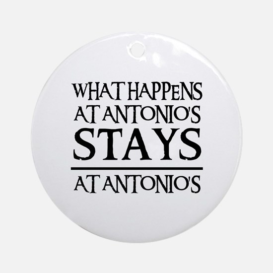 STAYS AT ANTONIO'S Ornament (Round)