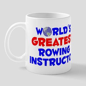 World's Greatest Rowin.. (A) Mug
