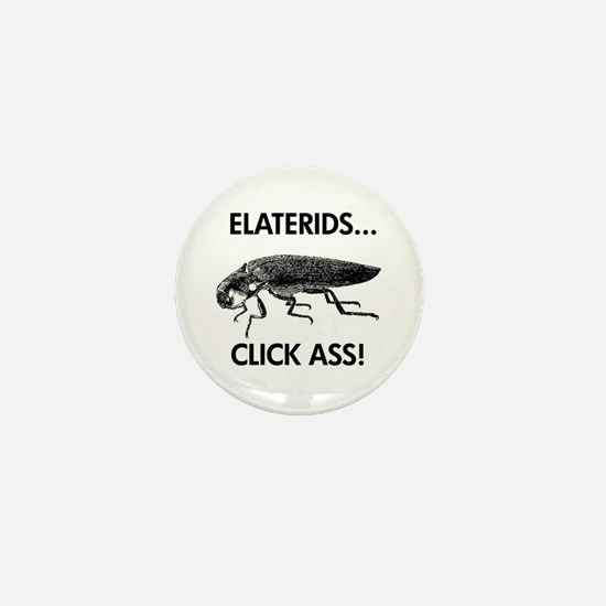 Elaterids click ass! Mini Button