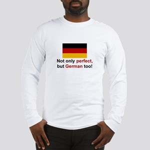 Perfect German Long Sleeve T-Shirt