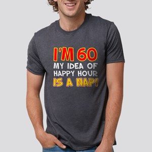 60 Happy Hour Nap T-Shirt