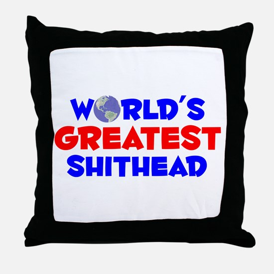 World's Greatest Shith.. (A) Throw Pillow