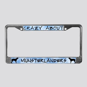Crazy About Munsterlanders License Plate Frame