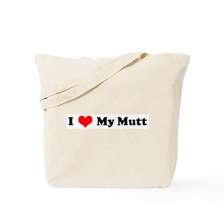 I Love My Mutt Tote Bag