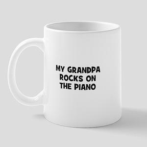 my grandpa rocks on the Piano Mug