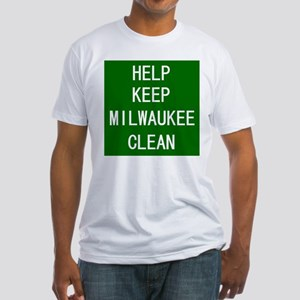 Help Keep Milwaukee Clean Fitted T-Shirt