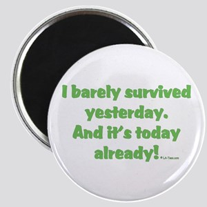 Barely Survived Yesterday Magnet