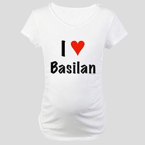 I love Basilan Maternity T-Shirt