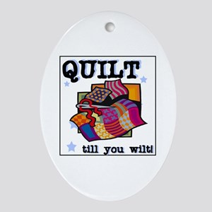 Quilt Till You Wilt Oval Ornament