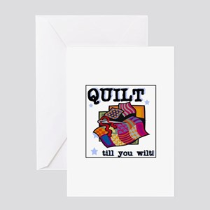 Quilt Till You Wilt Greeting Card