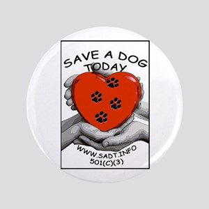 """Save A Dog Today 3.5"""" Button"""