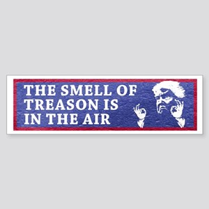 The Smell Of Treason Is In The Air Bumper Sticker