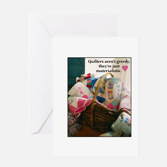Quilters are Materialistic Greeting Card