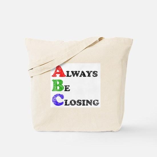 Always Be Closing Tote Bag