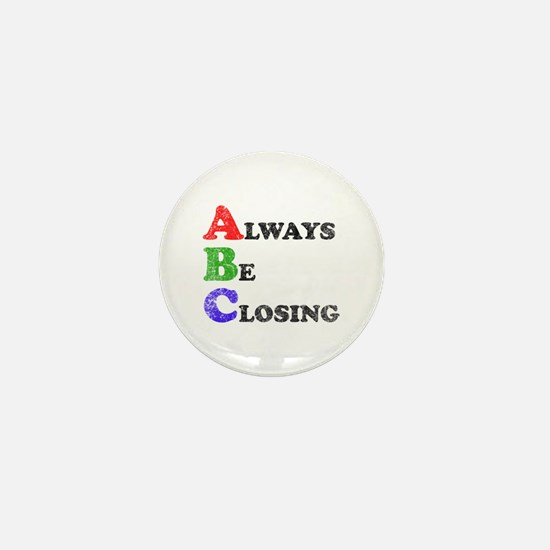 Always Be Closing Mini Button