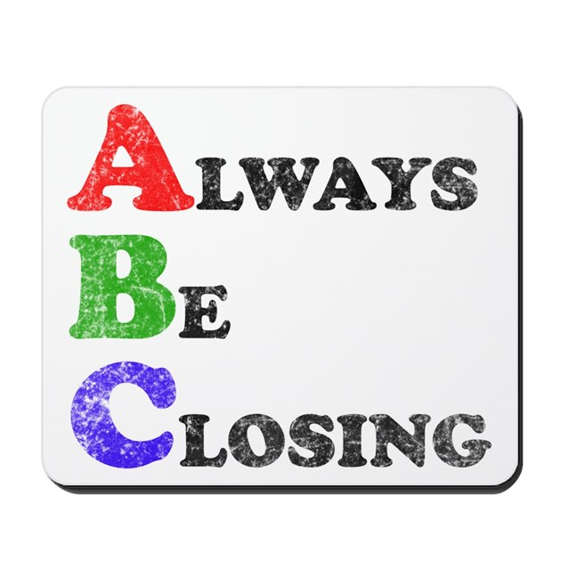 Always Be Closing Mousepad By Cultclassicts