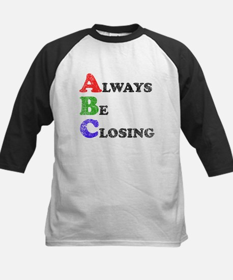 Always Be Closing Kids Baseball Jersey