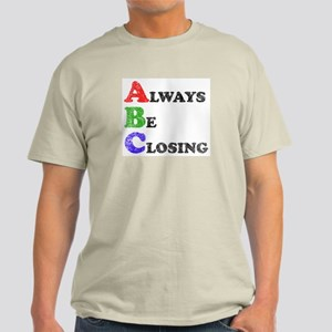 Always Be Closing Ash Grey T-Shirt