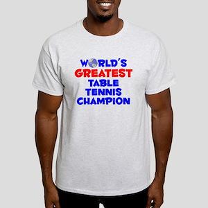 World's Greatest Table.. (A) Light T-Shirt
