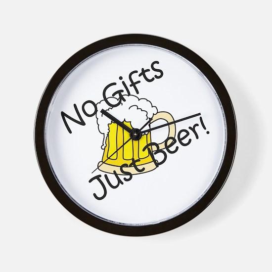 No Gifts, Just Beer! Wall Clock