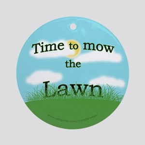 Time to Mow the Lawn Ornament (Round)