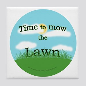 Time to Mow the Lawn Tile Coaster