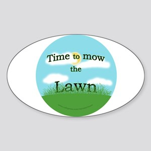 Time to Mow the Lawn Oval Sticker
