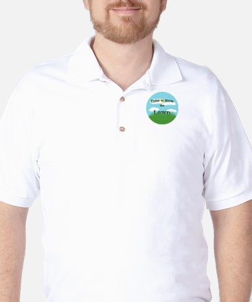 Time to Mow the Lawn Golf Shirt