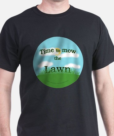 Time to Mow the Lawn T-Shirt