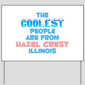 Coolest: Hazel Crest, IL Yard Sign