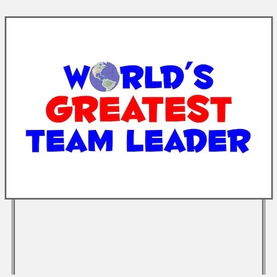 World's Greatest Team .. (A) Yard Sign