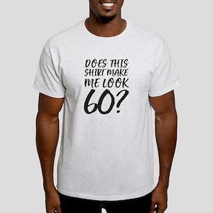 Does This Shirt Make Me Look 60 T-Shirt