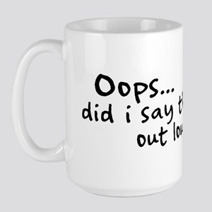 Did I Say That Out Loud? Large Mug