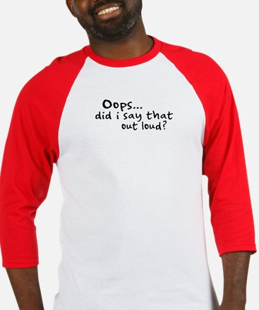 Did I Say That Out Loud? Baseball Jersey