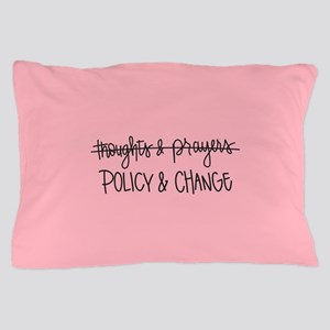 Policy & Change Pillow Case